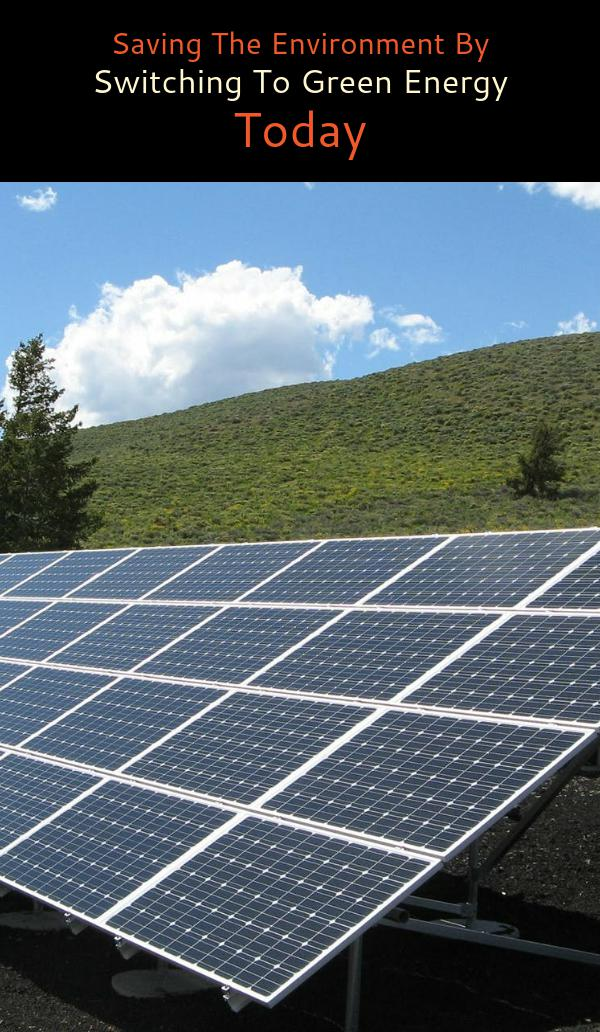 Saving The Environment By Switching To Green Energy Today